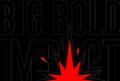 Big Bold Impact Main Logo